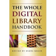 The Whole Digital Library Handbook by Diane Kresh