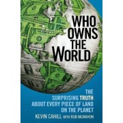 Who Owns the World by President Kevin Cahill
