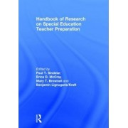 Handbook of Research on Special Education Teacher Preparation by Paul T. Sindelar