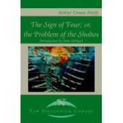 The Sign of the Four; Or, the Problem of the Sholtos by Sir Arthur Conan Doyle