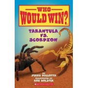 Tarantula vs. Scorpion by Jerry Pallotta