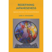 Redefining Japaneseness: Japanese Americans in the Ancestral Homeland