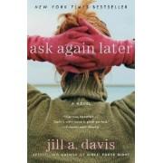 Ask Again Later by Jill A Davis