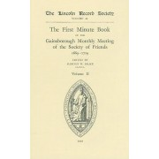 First Minute Book of the Gainsborough Monthly Meeting of the Society of Friends, 1699-1719: Volume 2 by Harold W. Brace
