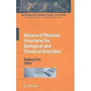 Advanced Photonic Structures for Biological and Chemical Detection by Xudong Fan