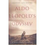 Aldo Leopold's Odyssey by Julianne Lutz Newton