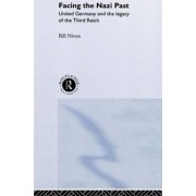Facing the Nazi Past by Bill Niven