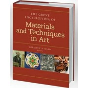 The Grove Dictionary of Materials and Techniques in Art by Gerald Ward
