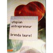 Utopian Entrepreneur by Brenda Laurel
