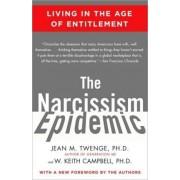 The Narcissism Epidemic by PH D Jean M Twenge