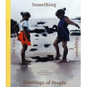 One Day, Something Happens: Paintings of People by Jennifer Higgie