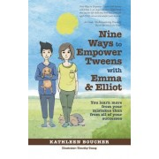 Nine Ways to Empower Tweens with Emma and Elliot: You Learn More from Your Mistakes Than from All of Your Successes