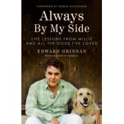 Always by My Side: Life Lessons from Millie and All the Dogs I Ve Loved
