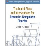 Treatment Plans and Interventions for Obsessive-Compulsive Disorder by Simon A. Rego