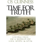 Time for Truth by Os Guinness