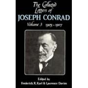 The Collected Letters of Joseph Conrad: Volume 3, 1903-1907: 1902-1907 v. 3 by Joseph Conrad