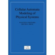 Cellular Automata Modeling of Physical Systems by Bastien Chopard