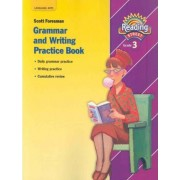 Grammar and Writing Practice Book, Grade 3 by Scott Foresman