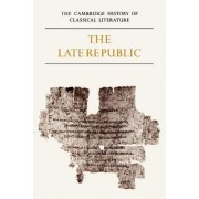 The Cambridge History of Classical Literature: Volume 2, Latin Literature, Part 2, The Late Republic: Latin Literature v. 2 by E. J. Kenney