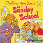 The Berenstain Bears Go to Sunday School by Jan Berenstain
