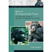 Apes of the Impenetrable Forest by Craig Stanford