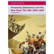 Access to History: Prosperity, Depression and the New Deal: The USA 1890-1954 by Peter Clements