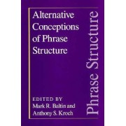Alternative Conceptions of Phrase Structure by Mark Baltin
