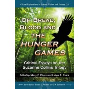 Of Bread, Blood and the Hunger Games by Donald E. Palumbo