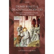 Dumb Beasts and Dead Philosophers by Catherine Osborne