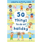 50 Things To Do On A Holiday Activity Cards by Fiona Watt