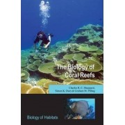The Biology of Coral Reefs by Charles R.C. Sheppard