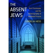The Absent Jews: Kurt Forstreuter and the Historiography of Medieval Prussia