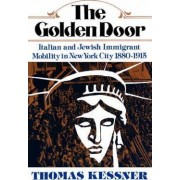 The Golden Door by Thomas Kessner