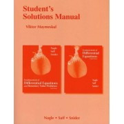 Student's Solutions Manual for Fundamentals of Differential Equations and Fundamentals of Differential Equations and Boundary Value Problems by R. Kent Nagle