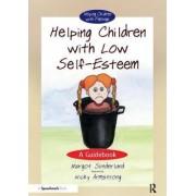 Helping Children with Low Self-Esteem by Margot Sunderland