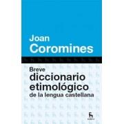 Breve diccionario etimologico de la lengua castellana / Brief etymological dictionary of the Spanish language by Joan Coromines