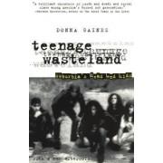 Teenage Wasteland by Donna Gaines