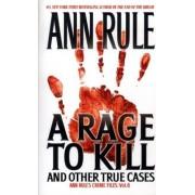 Rage to Kill by Ann Rule