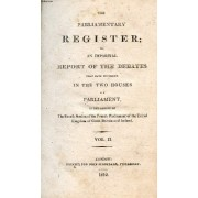 The Parliamentary Register, Or An Impartial Report Of The Debates That Have Occurred In The Two Houses Of Parliament, Vol. Ii
