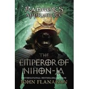 Ranger's Apprentice, Book 10: The Emperor of Nihon-Ja by John Flanagan