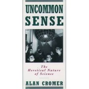 Uncommon Sense by Alan H. Cromer