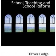School Teaching and School Reform by Sir Oliver Lodge