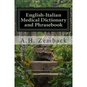 English-Italian Medical Dictionary and Phrasebook by A H Zemback
