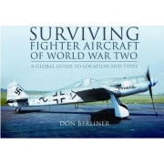 Surviving Fighter Aircraft of World War Two by Don Berliner