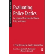 Evaluating Police Tactics: an Empirical Assessment of Room Entry Techniques by Pete J Blair