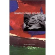 Educating Children with Autism by Committee on Educational Interventions for Children with Autism