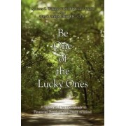 Be One of the Lucky Ones by III Anthony C Williams