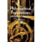 The Philosophical Foundations of Modern Medicine by Keekok Lee