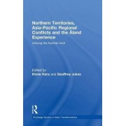 Northern Territories, Asia-Pacific Regional Conflicts and the Aland Experience by Kimie Hara
