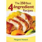 The 250 Best 4-Ingredient Recipes by John Howard